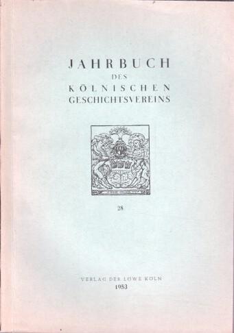 Kuphal, Dr. E. (Intro.): Veröffentlichungen des Kölnischen Geschichtsvereins. Band 28.