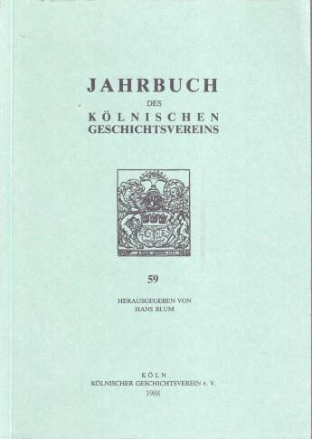 Blum, Hans (Hrsg.): Jahrbuch des Kölnischen Geschichtsvereins Band 59 : 1988.