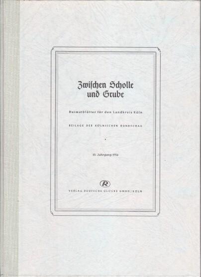 Autorengruppe: Heimatblätter für den Landkreis Köln. 10. Jahrgang 1956. Beilage der Kölnischen Rundschau.