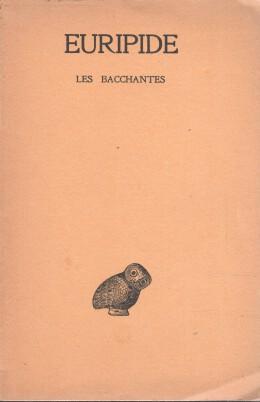 Les Bacchantes. Euripide tome VI, 2 Texte etable et traduit par H. Gregoire avec le concours de J. Meunier.