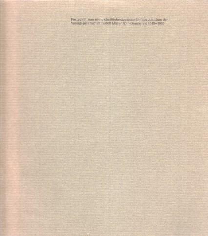 Festschrift zum einhundertfünfundzwanzigjährigen Jubiläum der Verlagsgesellschaft Rudolf Müller, Köln-Braunsfeld : 1840 - 1965