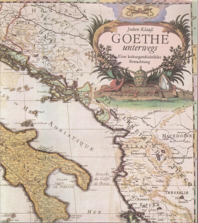 Goethe unterwegs : eine kulturgeschichtliche Betrachtung. Jochen Klauss. Nationale Forschungs- u. Gedenkstätten d. Klass. Dt. Literatur in Weimar