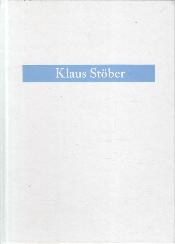 Stöber, Klaus: Klaus Stöber. Neue Bilder. Peintures récentes. 600 Exemplare