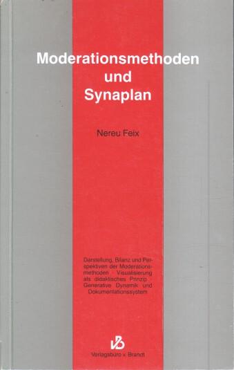 Moderationsmethoden und Synaplan. 1. Aufl.