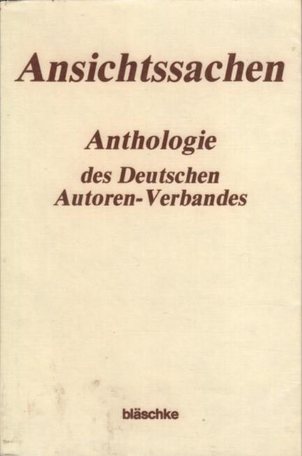 Ansichtssachen : Anthologie des Deutschen Autoren-Verbandes.
