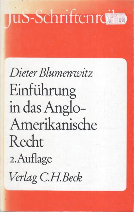 Einführung in das anglo-amerikanische Recht : Rechtsquellenlehre ; Methode d. Rechtsfindung ; Arbeiten mit prakt. Rechtsfällen. von 2., neubearb. Aufl.