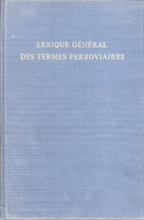 Lexique Général Des Termes Ferroviaires.