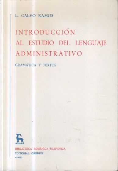 Introducción al estudio del lenguaje administrativo: gramática y textos.