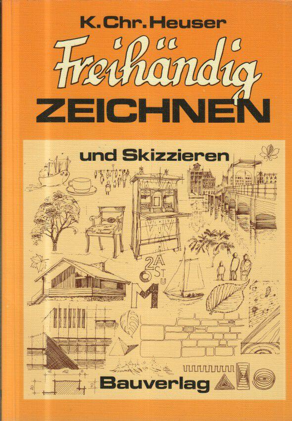 Freihändig zeichnen und skizzieren : Lehr- und Arbeitsbuch. 4. Aufl.