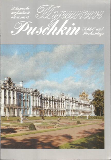 Puschkin : Schloß und Parkanlage In russischer und deutscher Sprache.