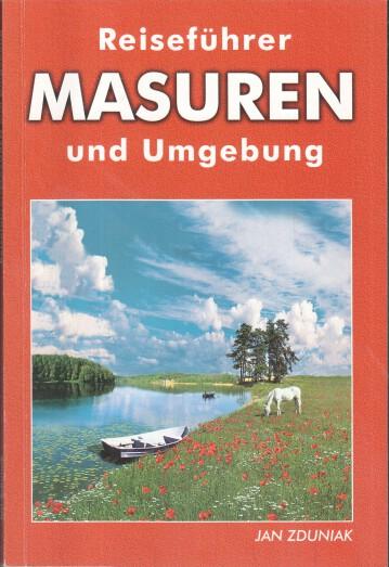Zduniak, Jan und Agnieszka (Korr.) Zduniak: Reiseführer : Masuren und Umgebung.