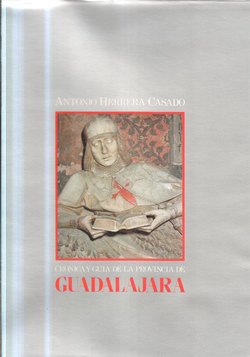 Cronica y guia de la provincia de Guadalajara 2. Aufl.