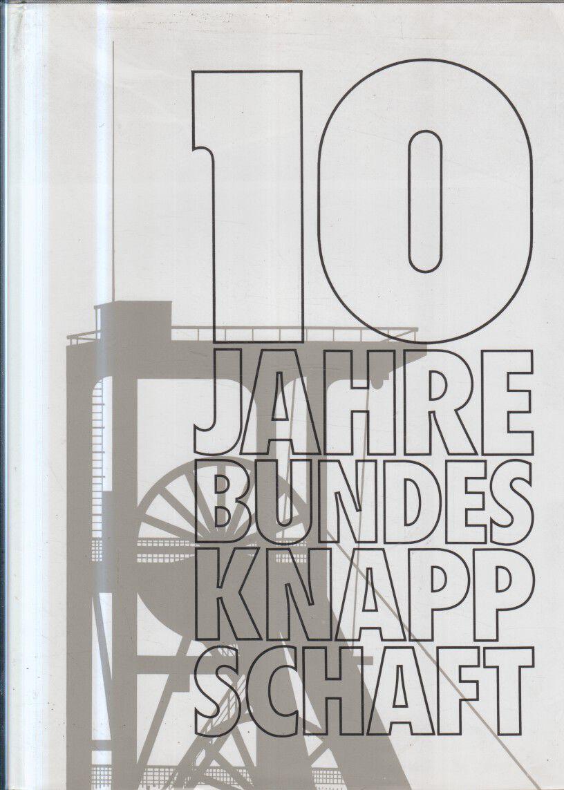 10 Jahre Bundesknappschaft. [Hrsg.: Bundesknappschaft, Bochum]