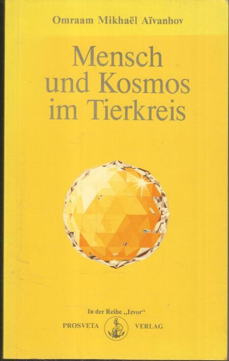 Mensch und Kosmos im Tierkreis. Reihe Izvor ; Nr. 220
