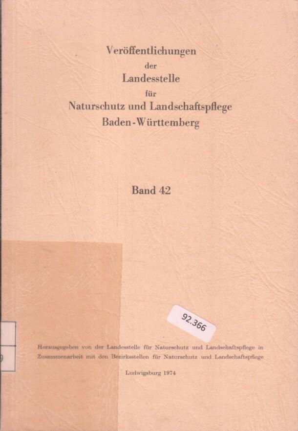 Landesstelle für Naturschutz und Landschaftspflege (Hrsg.): Veröffentlichungen der Landesstelle für Naturschutz und Landschaftspflege Baden-Württemberg. Band 42.