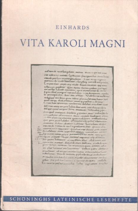 Vita Karoli Magni. Einhard. In Auswahl hrsg. u. erklärt von Hans Fluck / Schöninghs lateinische Lesehefte ; LL 1