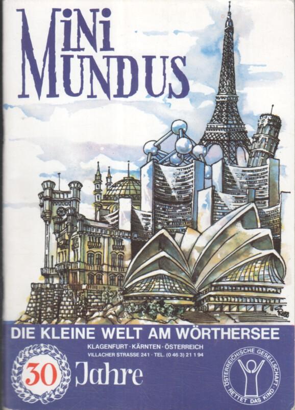 MINIMUNDUS : Die kleine Welt am Wörthersee. 30 Jahre.