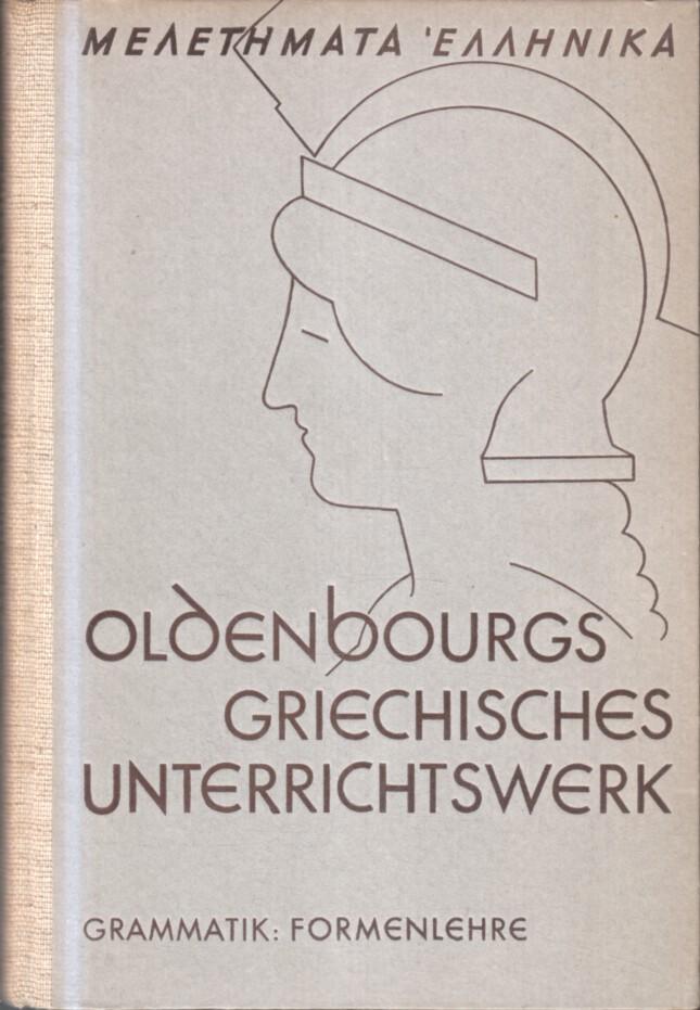 Bacherler, Michael: Griechische Grammatik (2 Bände) Teil 1 : Formenlehre. Teil 2: Satzlehre. Oldenbourgs griechisches Unterrichtswerk. 2. Aufl. / 1. Aufl.