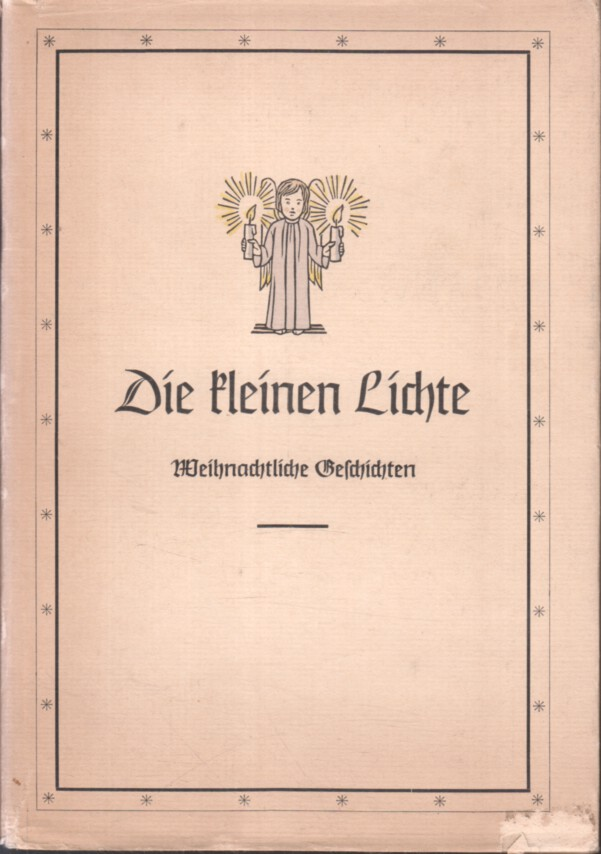 Munier-Wroblewski, Mia: Die kleinen Lichte. Weihnachtl. Geschichten v. ; H. Chr. Andersen ; Selma Lagerlöf. Mit Holzschnitten v. Hedith Wecker