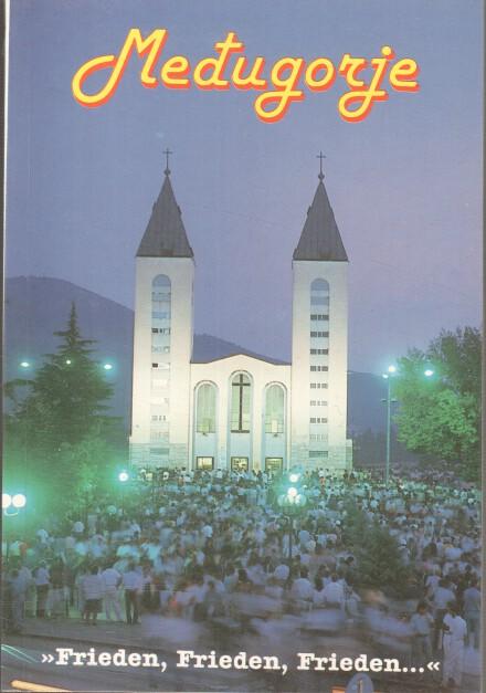 Medugorje : Frieden, Frieden, Frieden . [Übers.: Doris Baricevic], Bibliothek Kleine touristische Monographien ; Nr. 70 2. erg. Aufl.