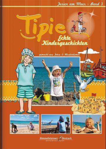 Tipie; Teil: Bd. 3., Ferien am Meer 1. Aufl.