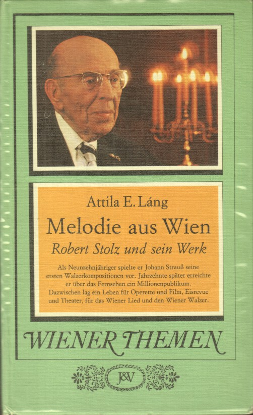 Melodie aus Wien : Robert Stolz und sein Werk. Wiener Themen