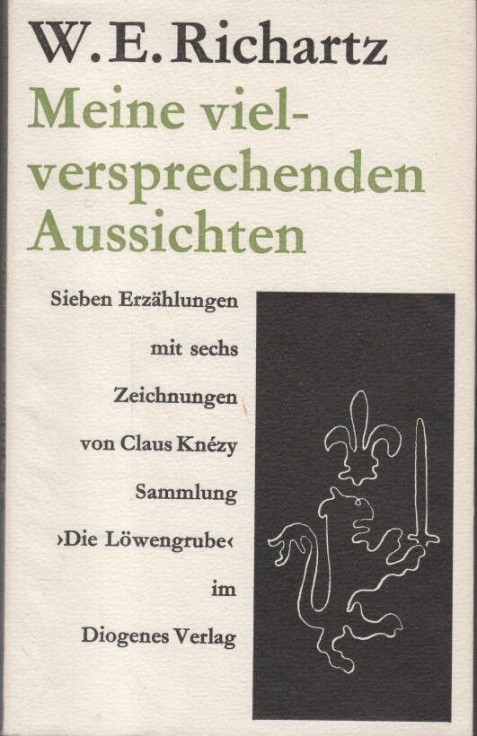 Meine vielversprechenden Aussichten : 7 Erzählungen. W. E. Richartz. Mit Zeichn. von Claus Knézy / Die Löwengrube ; Nr. 7