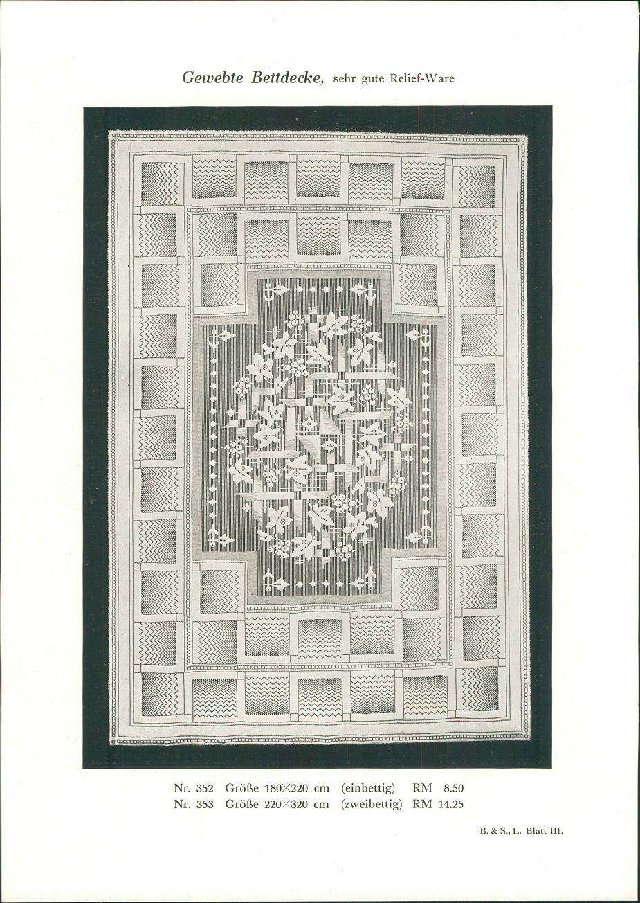1928 - Druck nach Photographie: Gewebte Bettdecke, sehr gute Reliefware. Nr. 352: 180x220cm (einbettig). RM 8.50. Nr. 353: Größe 220x310 cm (zweibettig) RM 14.25. B. & S. L. Blatt III.