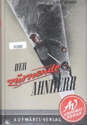 Der zürnende Ahnherr : Kriminalroman. Dexter Muir. Die dt. Übers. besorgte G. Wagner / Der Aufwärts-Kriminal-Roman ; Bd. 40