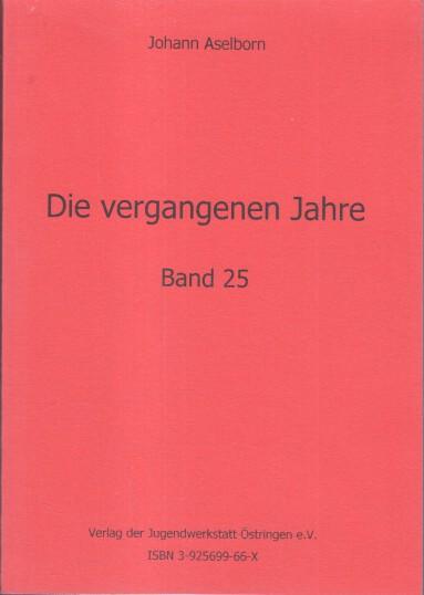 Aselborn, Johann: Die vergangenen Jahre. Band 25.