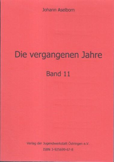 Aselborn, Johann: Die vergangenen Jahre. Band 11.