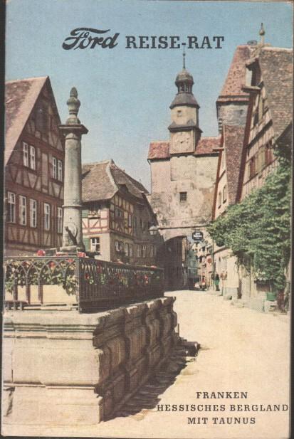 Ford-Reise-Rat; Teil: 4., Franken, Hessisches Bergland mit Taunus