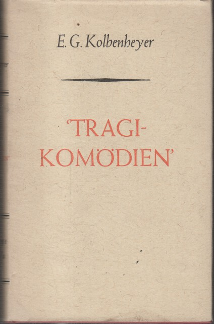 Kolbenheyer, E. G.: Gesamtausgabe der Werke letzter Hand Teil: Abt. 1. / Bd. 5a., Tragikomödien : Romane 2