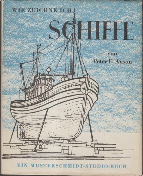 Wie zeichne ich Schiffe. Peter F. Anson