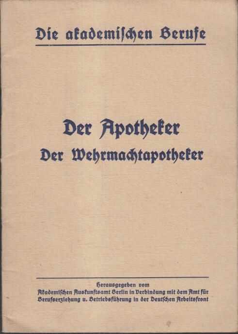 Der Apotheker - Der Wehrmachtsapotheker. Die akademischen Berufe.