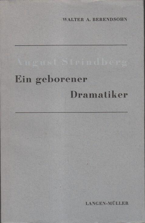 August Strindberg : Ein geborener Dramatiker.