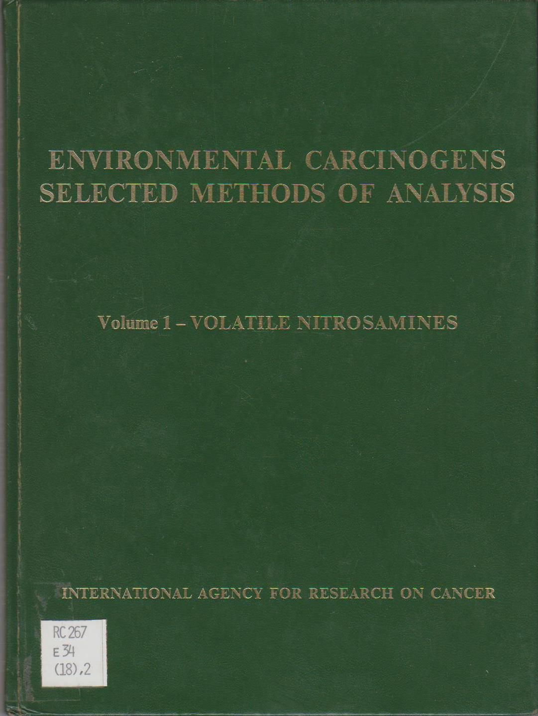 Environmental Carcinogens: Analysis of Volatile Nitrosamines in Food v. 1: Selected Methods of Analysis