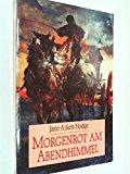 Morgenrot am Abendhimmel / Jane Aiken Hodge. [Aus d. Engl. von Gretl Friedmann] / Moewig ; Bd. Nr. 2586 : Roman