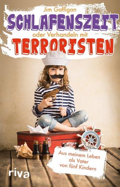 Schlafenszeit oder Verhandeln mit Terroristen : aus meinem Leben als Vater von fünf Kindern / Jim Gaffigan. Aus dem Amerikan. übers. von Manfred Allié 1. Aufl.