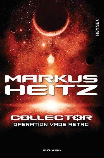 Collector - Operation Vade Retro : Roman / Markus Heitz Orig.-Ausg.