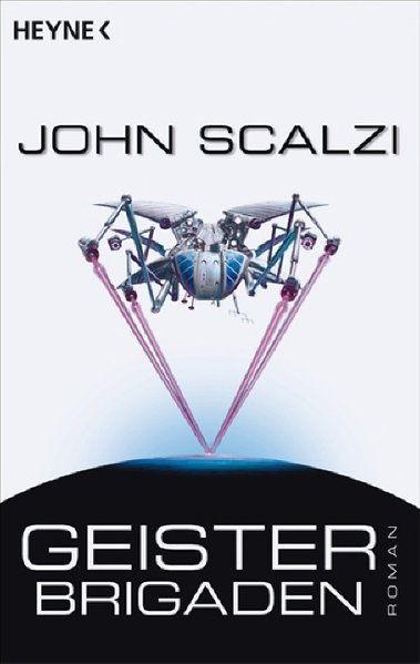 Geisterbrigaden : Roman / John Scalzi. [Dt. Übers. von Bernhard Kempen] Dt. Erstausg.