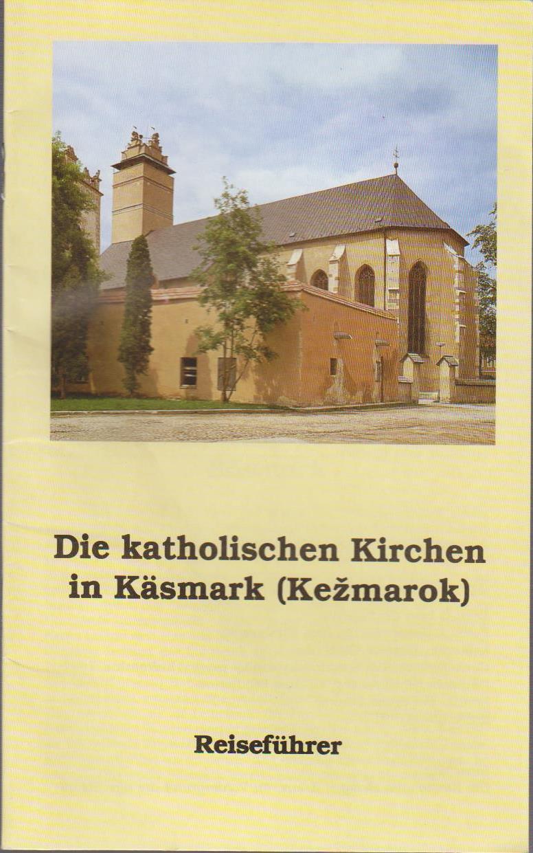 Die Katholischen Kirchen in Käsmark (Kezmarok) - Reiseführer.