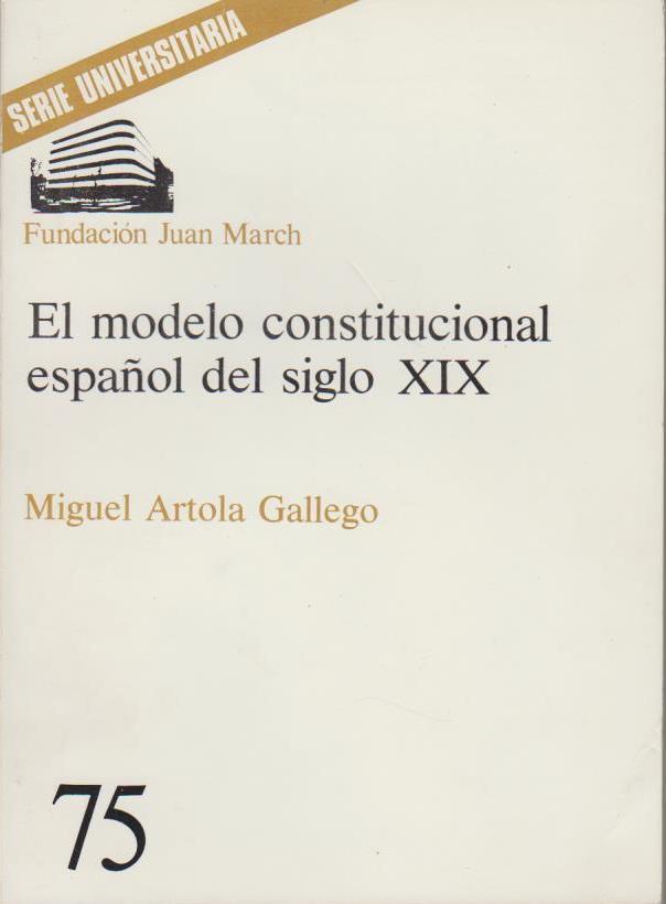 El modelo constitucional español del siglo XIX