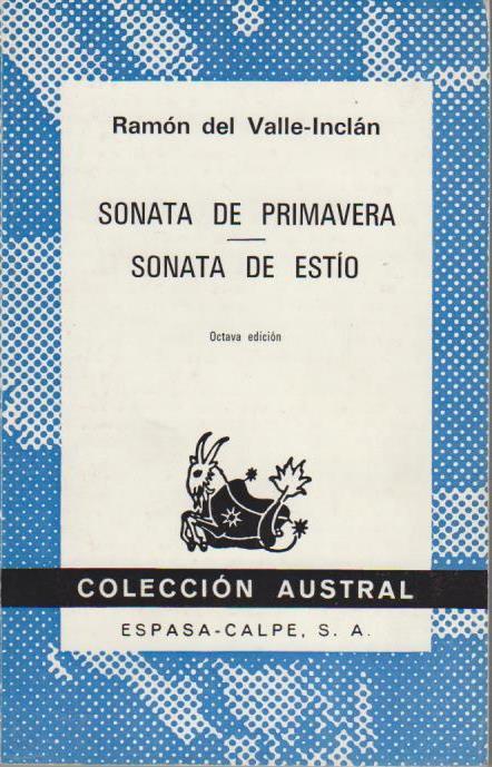 Sonata de Primavera / Sonata de Estîo. Memorias del Marqués de Bradomin 8. Aufl.