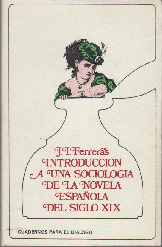 Introduccion a una sociologia de la novela espanola del siglo XIX (Cuadernos para el dialogo, 9) (Spanish Edition)