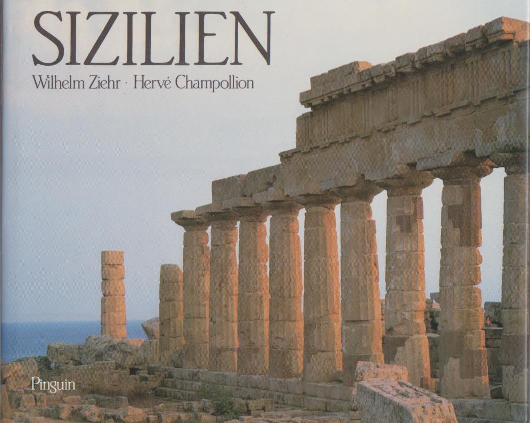 Ziehr, Wilhelm und Hervé Champollion: Sizilien / Text von Wilhelm Ziehr. Fotos von Hervé Champollion