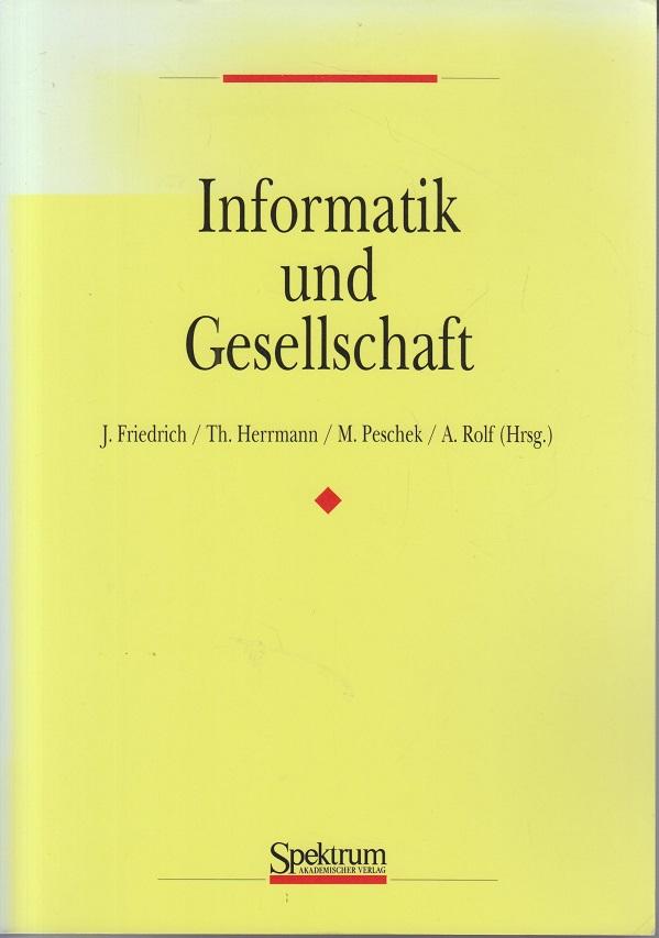 Friedrich, Jürgen, Thomas Hermann und Max Peschek-Schröder Informatik und Gesellschaft.
