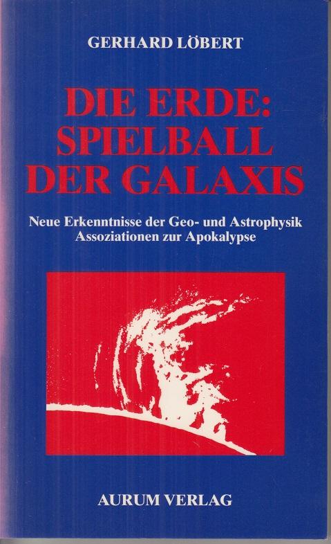 Die Erde - Spielball der Galaxis