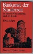 Baukunst der Stauferzeit in Baden-Württemberg und im Elsass