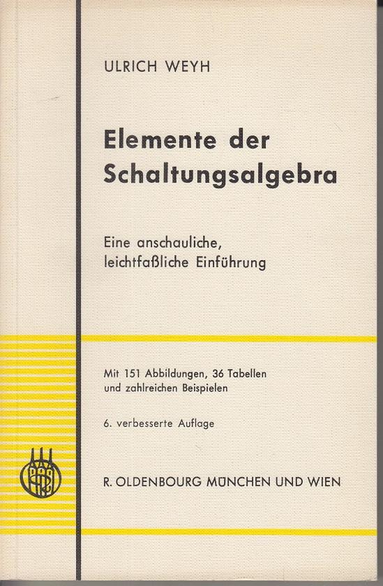 Elemente der Schaltungsalgebra, eine anschauliche, leichtfaßliche Einführung 6. Aufl.